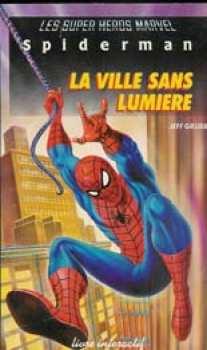 9782010127021 Spiderman La Ville Sans Lumiere - Super Heros Marvel Livre Interractif