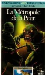 9782070334728 La Metropole De La Peur - loup solitaire 9 - Un Livre Dont Vous Etes Le Heros472