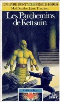9782070333721 Les Parchemins De Kettsuin - Voie Du Tigre 2 - Livre Dont Vous Etes Le Héros 372