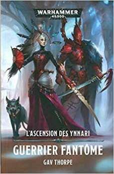 9781780304274 Livre Games Workshop - L'ascension Des Ynnari: Guerrier Fantôme - Warhammer