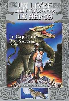 9782070575183 Le Captif Du Roi Sorcier - Loup Solitaire 14 - Livre Dont Vous Etes Le Heros