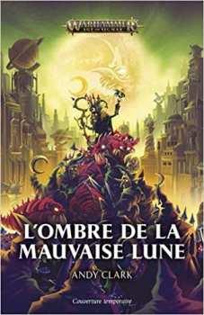 9781780306384 Livre Games Workshop - A L'ombre De La Mauvaise Lune - Warhammer