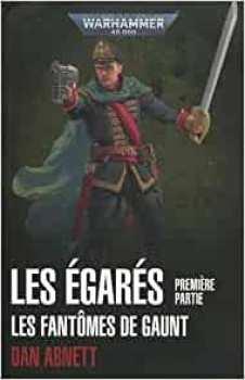 9781780305608 Livre Game Workshop Les Egares: Premiere Partie Les Fantomes De Gaunt