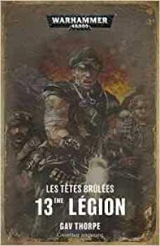 9781780306278 Livre Game Workshop Les Tetes Brulees 13eme Legion - Warhammer -