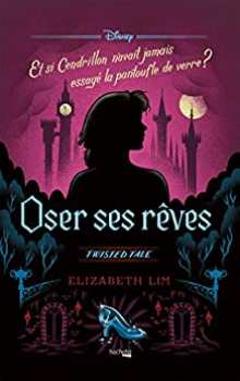 9782019456481 Livre Disney Oser Ses Reves Twisted Tale (et Si Cendrillon N Avait ...)