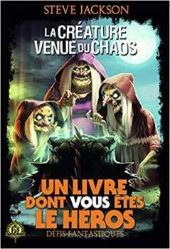 9782075138222 La Creature Venue Du Chaos - Defis Fantastiques 24 - Livre Dont Vous Etes Le Her