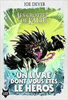 9782075138253 Les Grottes De Kalte - Loup Solitaire 3 - Livre Dont Vous Etes Le Heros