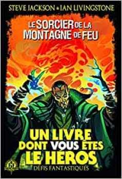 9782075100649 Le Sorcier De La Montagne De Feu -Defis Fantastiques - Livre Dont Vous Etes Le H