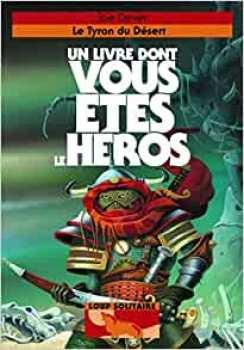 9782070647361 Le Tyran Du Desert - Loup Solitaire 5 - Livre Dont Vous Etes Le Heros