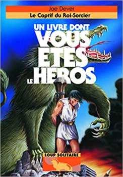 9782070662241 Le Captif Du Roi-sorcier - Loup Solitaire 14 - Livre Dont Vous Etes Le Hero